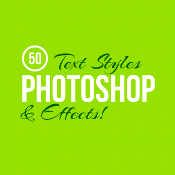 50+ Vibrant Photoshop Text Styles and Effects