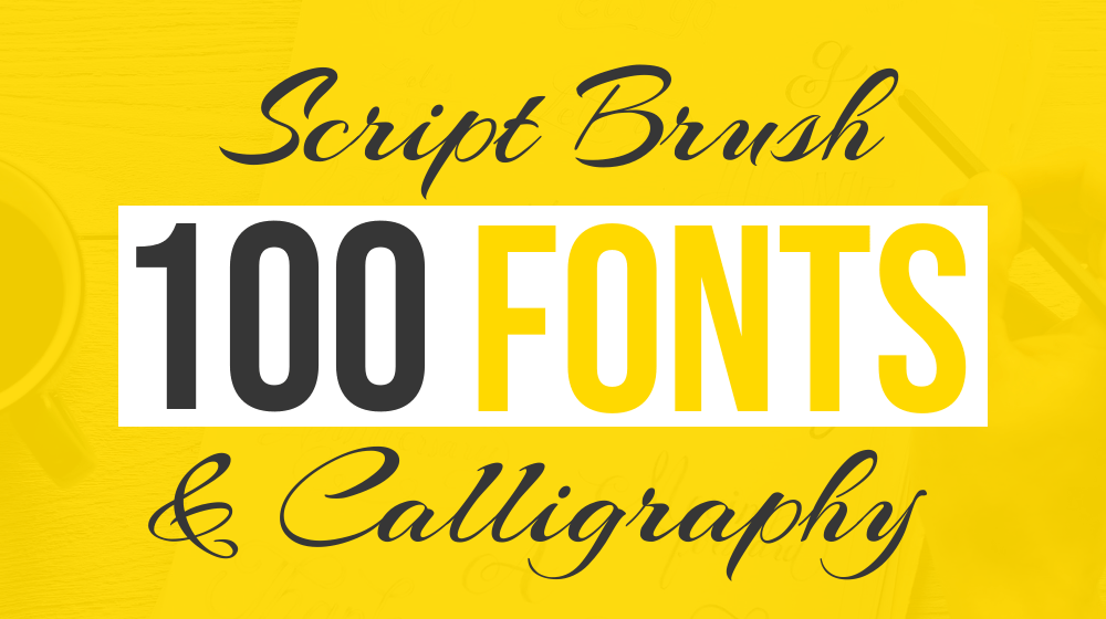 100+ Elegant Script, Brush & Calligraphy Fonts