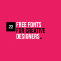 22 Appealing Free Fonts for Creative Designers