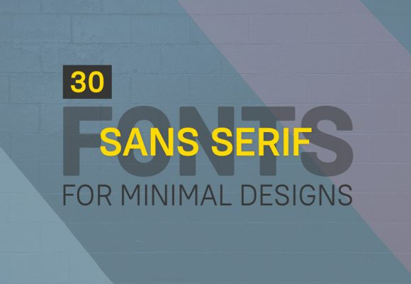 30+ Sans Serif Fonts for Minimalist Designs