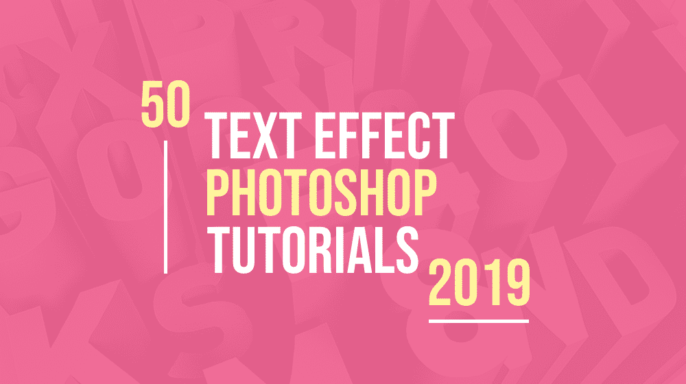 50 Best Photoshop Text Effect Tutorials for 2019