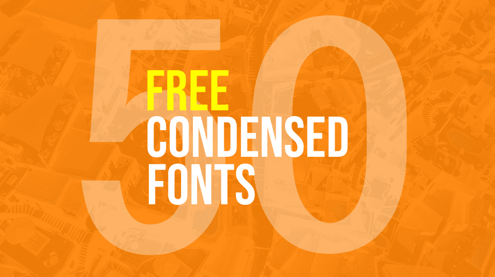 50+ Free Condensed Fonts Handpicked for Designers